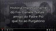 VÍDEO: A impressionante história do amigo do Padre Pio que esteve no Purgatório