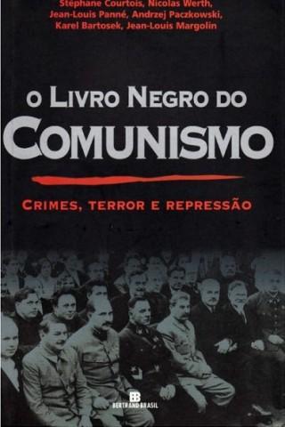 O LIVRO NEGRO DO COMUNISMO %u2013 Crimes, Terror e Repressão.