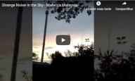 Estranhos sons no céu de Malaca, Malásia – Janeiro 2019