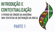 O perigo do Sínodo da Amazônia: Introdução e Contextualização (Parte 1)