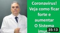 Coronavírus! Veja dicas para ficar forte e aumentar o sistema imune (vídeo)