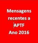 Mensagens recentes a APTF - ANO 2016