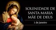 VÍDEO: 1 de Janeiro - Festa de Nossa Senhora, Mãe de Deus
