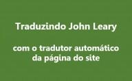 Traduzindo John Leary utilizando o tradutor automático da página do site