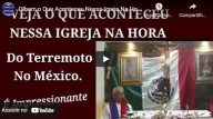 Olhem o que aconteceu nessa igreja na hora do terremoto no México (vídeo)