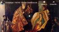 Documentário – GUADALUPE: Provas Científicas do Sobrenatural