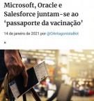 """""""...PARA QUE NINGUÉM POSSA COMPRAR OU VENDER, SENÃO AQUELE QUE TIVER O SINAL, OU O NOME DA BESTA, OU O NÚMERO DO SEU NOME. (Ap 13, 17)   Microsoft, Oracle e Salesforce juntam-se ao 'passaporte da vacinação'"""