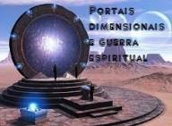 Portais dimensionais e a guerra espiritual