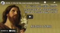 A Vida de São José revelada à Abadessa Maria Cecília Baij, O S B – Parte 3 (vídeo)