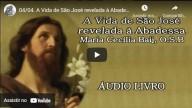 A Vida de São José revelada à Abadessa Maria Cecília Baij, O S B – Parte 4 (vídeo)