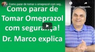 Como parar de tomar omeprazol com segurança (Dr. Marco explica)