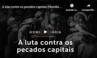 A luta contra os pecados capitais (Por Pe. Paulo Ricardo) (vídeo)