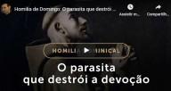 O parasita que destrói a devoção - Pe. Paulo Ricardo (vídeo)