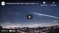 Bolas de fogo sobre São Paulo e Minas Gerais – 21-02-2021 (vídeo)