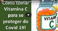 Como tomar vitamina C nesta crise do Covid 19 (vídeo)