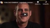 FORA DAS SOMBRAS (vídeo)