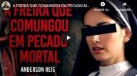 A Freira que comungou em pecado mortal (vídeo)