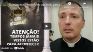 Exorcista nos alerta para fatos que estão para acontecer a qualquer momento, e como suportá-los (vídeo)
