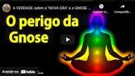 A VERDADE sobre a NOVA ERA e a GNOSE (vídeo)
