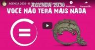 Agenda 2030 – O Fim da Propriedade Privada (vídeo)