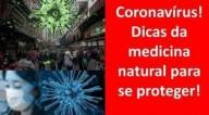 Coronavírus. Dicas da medicina natural para se proteger! (Vídeo)
