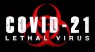 Programando a mente da população para uma nova arma biológica: Vem aí o filme COVID 21: Lethal Vírus
