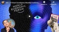 O Fórum Econômico Mundial confirma o fim da liberdade de escolha (vídeo)