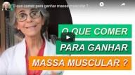 O que comer para ganhar massa muscular (vídeo)